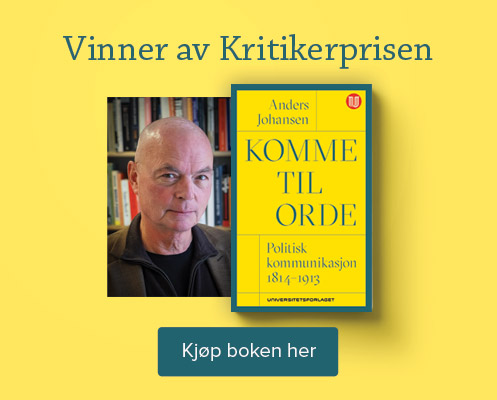 Vinner av kritikerprisen - Anders Johansen:Komme til orde, Politisk kommunikasjon 1814-1913