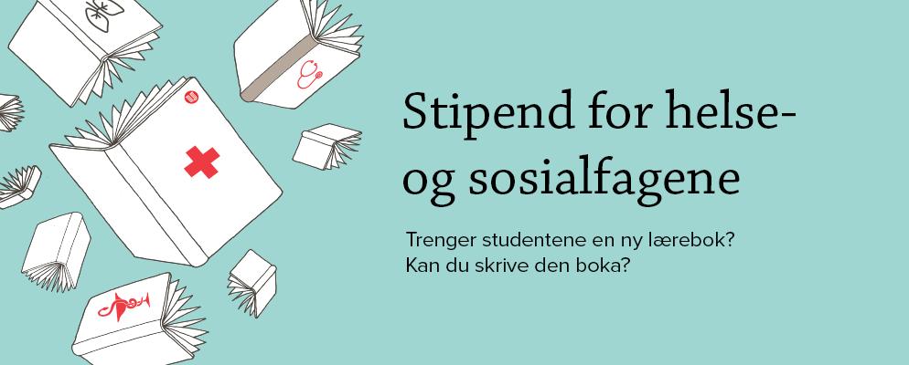Stipend for helse- og sosialfagene. Trenger studentene en ny lærebok? Kan du skrive den boka?