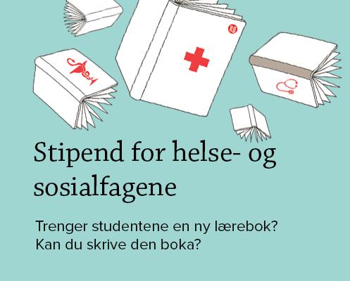 Stipend for helse- og  sosialfagene.Trenger studentene en ny lærebok?  Kan du skrive den boka?